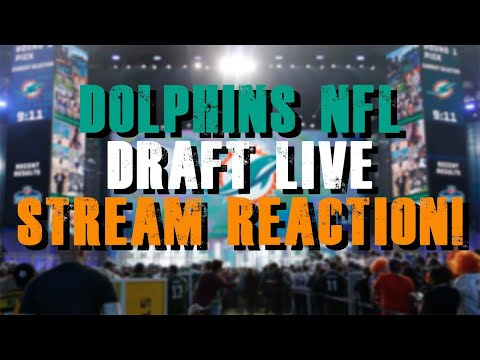 Miami Dolphins NFL Draft Live Stream Reaction!