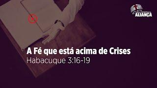 Culto da Noite |  A Fé que está acima das crises - Hb 3.16-19 | Rev. Dilsilei | IP Aliança