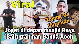 Viral Di Tiktok | Joget Di Depan Masjid Raya Baiturrahman Banda Aceh