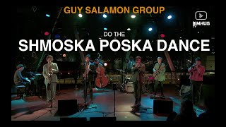 Do The Shmoska Poska Dance - Guy Salamon Group live at BIMHUIS