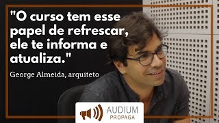 George Almeida - Depoimento | AUDIUM Propaga Cursos