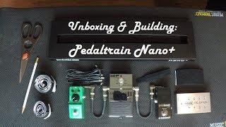 Unboxing & Building: Pedaltrain Nano+ Pedalboard