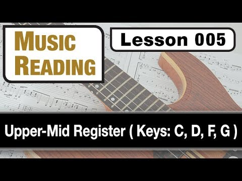 MUSIC READING 005: Upper-Mid Register (Keys: C, D, F, G)