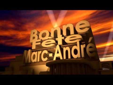 Bonne Fete Marc Andre Youtube