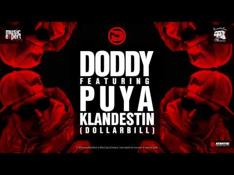 Doddy feat. Puya - Klandestin (Dollar Bill) Official Single