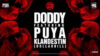 Repeat youtube video Doddy feat. Puya - Klandestin (Dollar Bill) Official Single