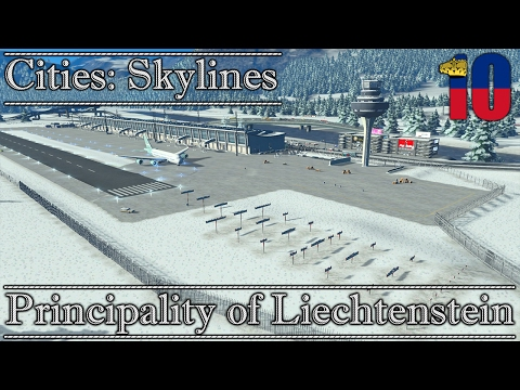 Cities: Skylines || Principality of Liechtenstein #10
