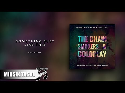 Rosie Delmah - Something Just Like This (The Chainsmokers & Coldplay Cover)