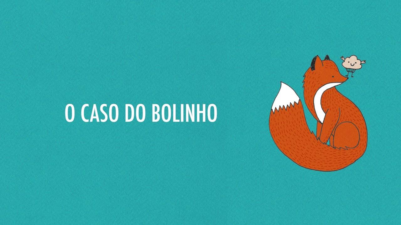 O CASO DO BOLINHO