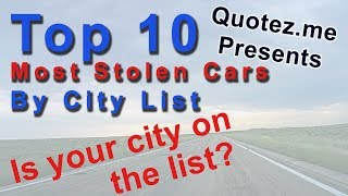 Top 10 Most Stolen Cars BY CITY List