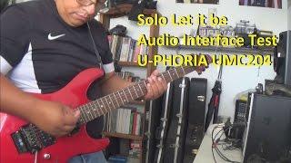 Solo Let it be  Audio Test U-PHORIA UMC204