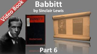 Part 6 - Babbitt Audiobook by Sinclair Lewis (Chs 29-34)(, 2011-11-07T05:03:59.000Z)
