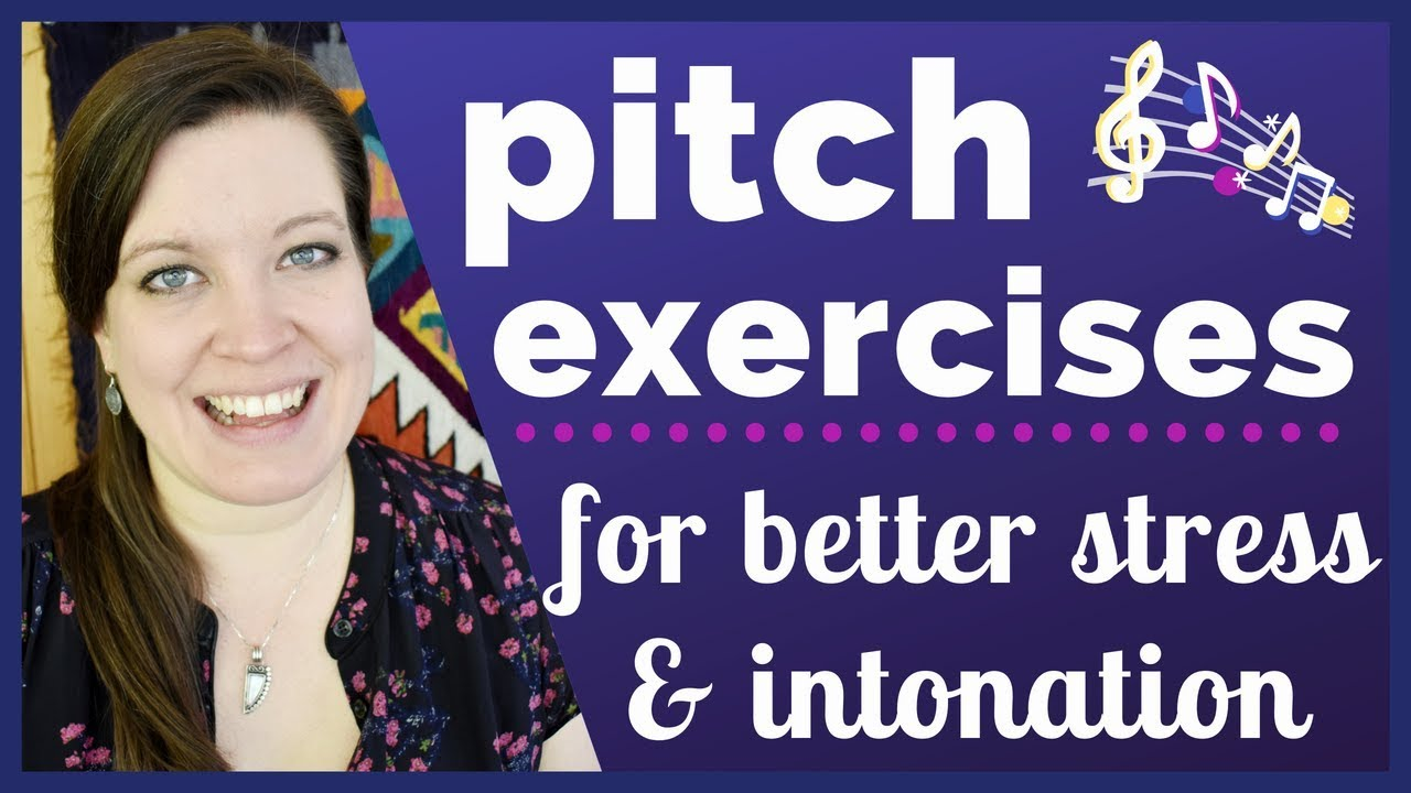 Pitch Exercises: Improve Your Stress and Intonation in American