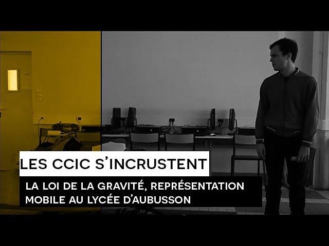 [Les CCIC s'incrustent] La Loi de la gravité, représentation mobile au lycée d'Aubusson