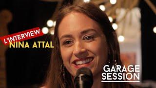 GARAGE SESSION - Nina Attal (l'interview)