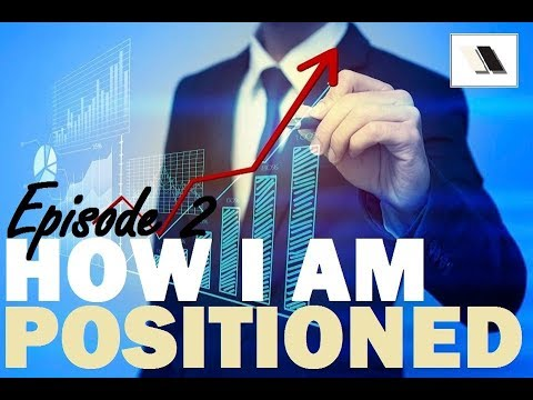 How I Am Positioned: EPISODE 2