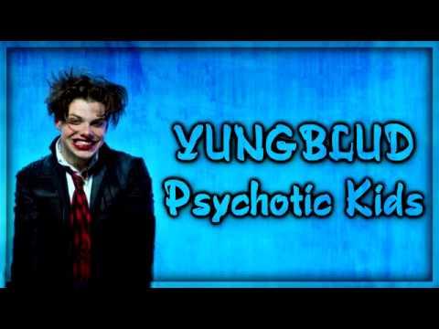 YUNGBLUD -  Psychotic Kids [Lyrics on screen]