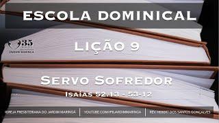 Isaias 52.13.53 12 - Lição 9  - Jesus Servo Sofredor