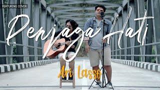 ANGGA ft ROBY │ARI LASSO - PENJAGA HATI