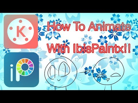 How To Animate with ibis paint and kinemaster!!!