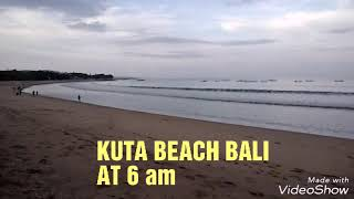 KUTA BEACH BALI AT 6 am