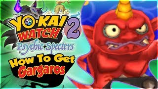 How To Get Gargaros in Yo-kai Watch 2 Psychic Specters!