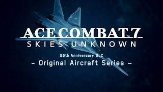 ACE COMBAT 7 – 25th Anniversary DLC - Original Aircraft Series