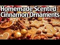 How To Make Homemade Scented Cinnamon Christmas Ornaments!