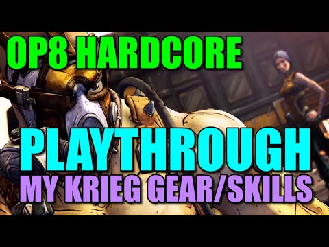 Borderlands 2: Hardcore OP8 Playthrough My Krieg And His Gear! When Will We Die?