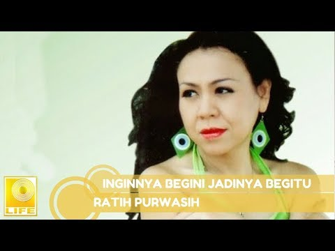 Ratih Purwasih - Inginnya Begini Jadinya Begitu