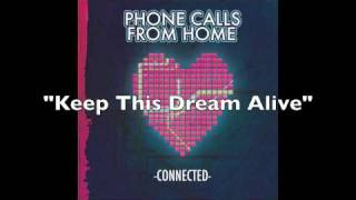 Watch Phone Calls From Home Keep This Dream Alive video