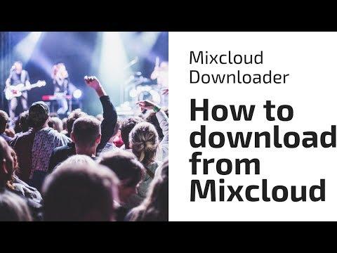 Mixcloud Downloader - Easiest Way To Download From Mixcloud