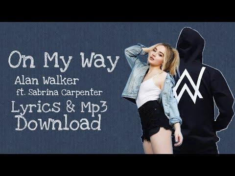 on-my-way-(lyrics)---alan-walker-ft.-sabrina-carpenter,-farruko-(-mp3-download-)-#topmusicdownload