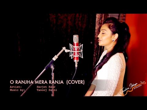 O Ranjha Mera Ranja - Queen Movie - Cover - Harjot...