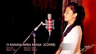 O Ranjha Mera Ranja - Queen Movie - Cover - Harjot Kaur (4K)