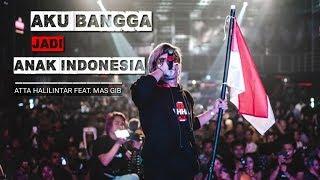 AKU BANGGA JADI ANAK INDONESIA!! (ATTA HALILINTAR feat MASGIB)
