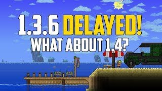 Terraria 1.3.6 DELAYED! What about Terraria 1.4? | PC | Console | Mobile