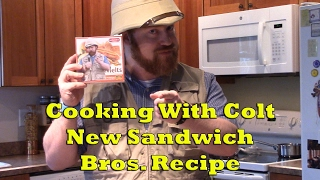 Cooking With Colt - New Sandwich Brothers Recipe