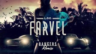 L.O.C. - Farvel (B.A.N.G.E.R.S. Remix)