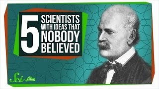 5 Scientists with Ideas That Nobody Believed ... Who Were Right
