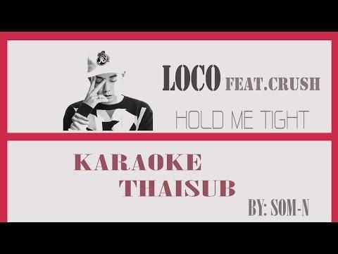 [Karaoke - Thaisub] Loco (feat. Crush) -  (Hold Me Tight)