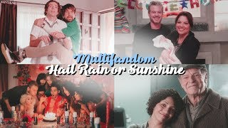 Multifandom | Hail Rain or Sunshine