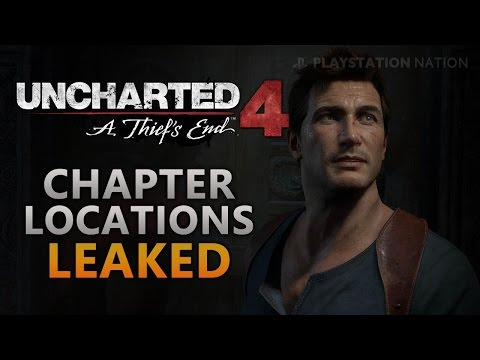 UNCHARTED 4: A Thief's End - Chapter Locations Leaked