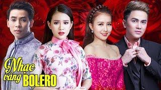 Đỉnh Cao Bolero Chọn Lọc Đặc Biệt 2018 - Liên Khúc Nhạc Vàng Trữ Tình Bolero Hay Nhất 2018