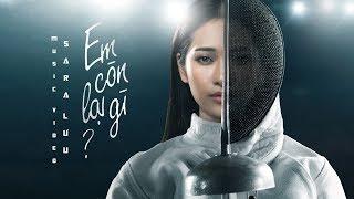 EM CÒN LẠI GÌ (#ECLG) - SARA LUU | OFFICIAL MV