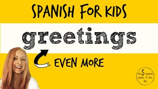 Spanish Lessons for Kids | More Spanish Greetings for Kids