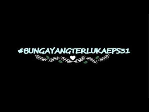 Bunga Yang Terluka Episode 31 (Orphan Flower) [Kirgin Çiçekler] | Turkish Drama 2015-2016