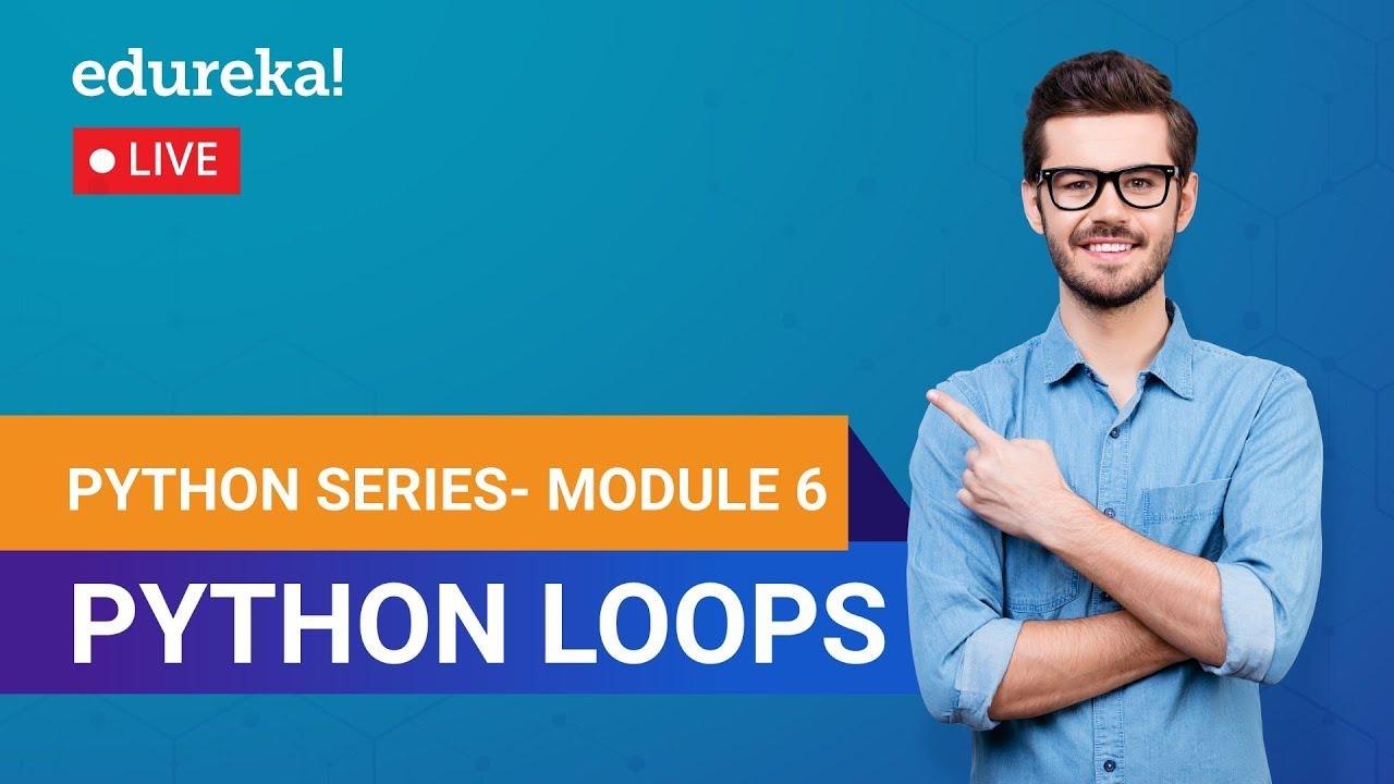Learn Python Module 6 - Python Loops | Python Programming Crash Course