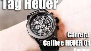 Tag Heuer Carrera Calibre HEUER 01 Review