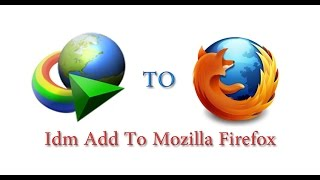 how To Add IDM Extension To Mozilla Firefox Browser Manually  Internet Download Manager 2019